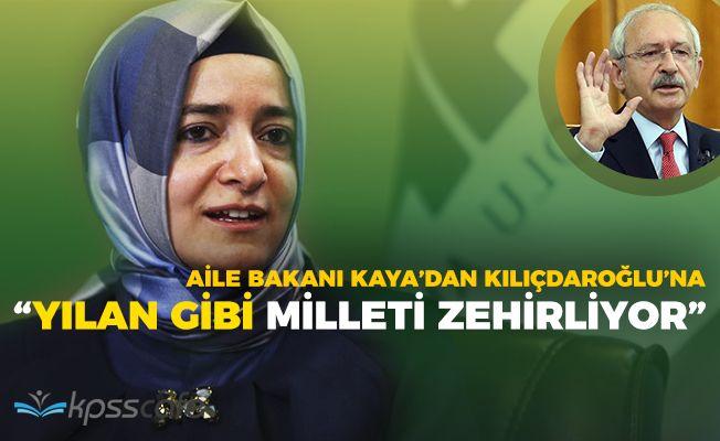 Aile Bakanından Kılıçdaroğluna Sert Sözler! Yılan Gibi Milleti Zehirliyor