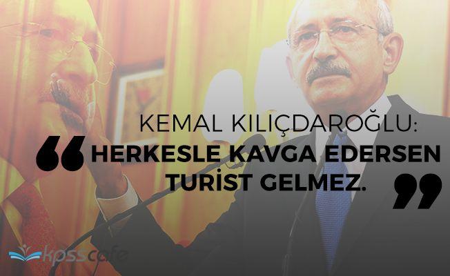 """CHP lideri Kılıçdaroğlu: """"Herkesle kavga edersen turist gelmez"""""""