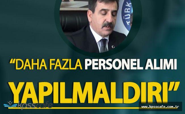 """Önder Kahveci:"""" 12 Bin 500 Kişilik Kamu Personeli Alımı Yetersizdir"""""""