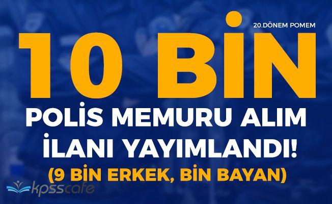 Polis Akademisi Başkanlığı 10 Bin Polis Memuru Alacak! (Bayan Kontenjanı Var) 20.Dönem POMEM Duyurusu