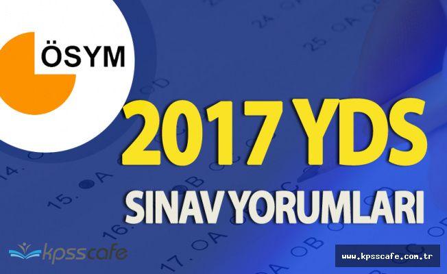 2017 YDS Sınav Yorumları (2017 YDS Soruları Hakkında Tartışmalar , YDS Zor Muydu? )