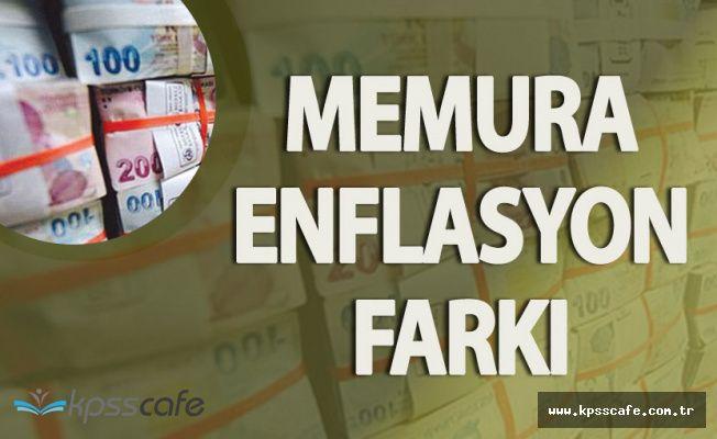 Memurlar ve Memur Emeklisine Enflasyon Farkı Ödenecek