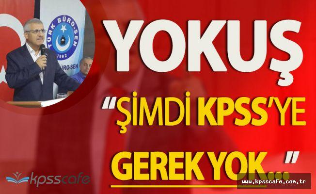 """Fahrettin Yokuş: """"Şimdi KPSS'ye Gerek Yok"""""""