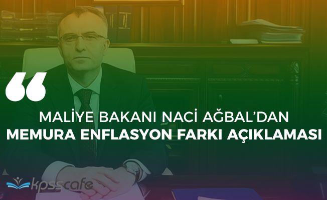 Maliye Bakanı Ağbaldan Memura Enflasyon Farkı Açıklaması