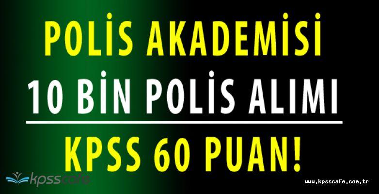 10.000 Polis Alımı Başvuru Kılavuzu Adayların Erişimine Açıldı (KPSS 60 Puan)
