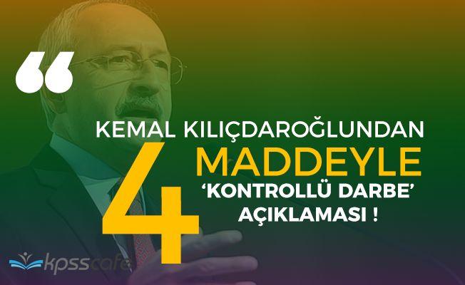 Kemal Kılıçdaroğlundan 'Kontrollü Darbe' Açıklaması Geldi!