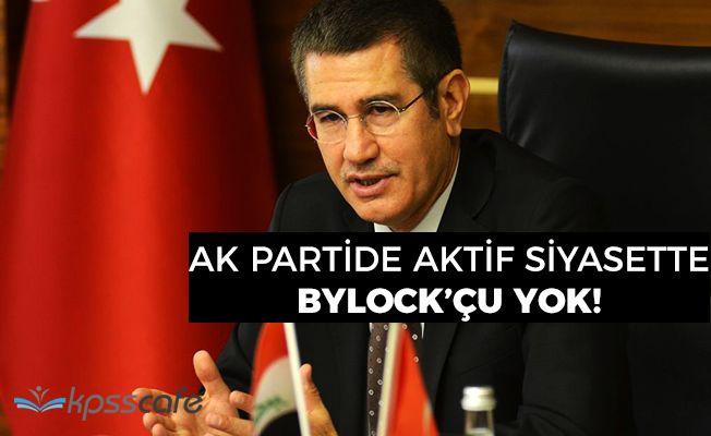 """Başbakan Yardımcısı Canikli: """"AK Partide aktif siyasette Bylockçu yok"""""""