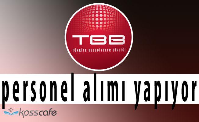 Türkiye Belediyeler Birliği (TBB) Personel Alımında Bulunacak