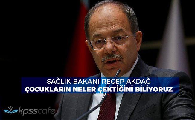"""Sağlık Bakanı Recep Akdağ: """"Suriyede çocukların çektiği acıları biliyoruz"""""""
