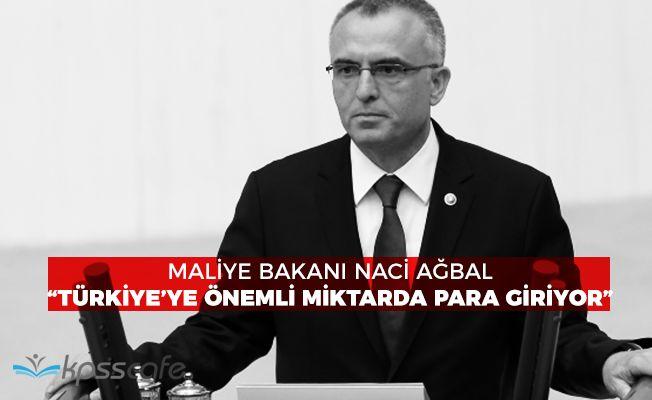 """Maliye Bakanı Ağbal: """"Türkiye'ye önemli miktarda para giriyor"""""""