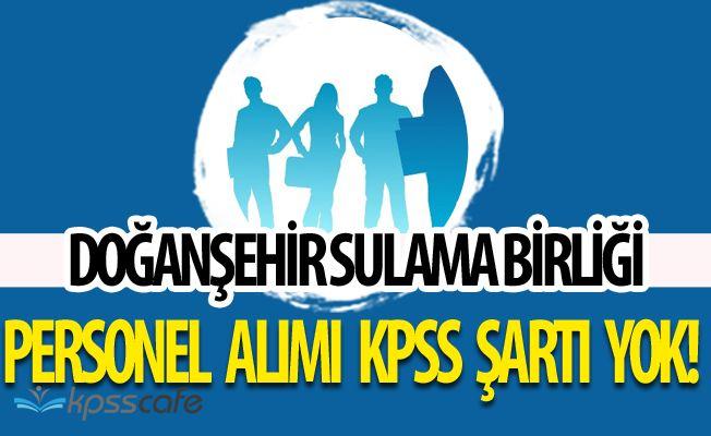 Doğanşehir Sulama Birliği KPSS ŞARTSIZ İlköğretim Mezunu Personel Alacak