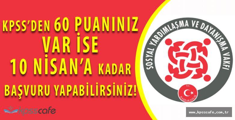 Sosyal Yardımlaşma ve Dayanışma Vakfı KPSS'den 60 Puan ile Personel Alımında Son Saatler!