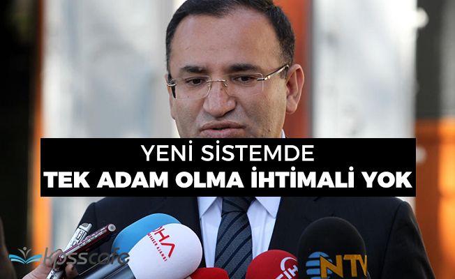 """Adalet Bakanı Bozdağ: """"Yeni sistemde tek adam olma ihtimali yok"""""""