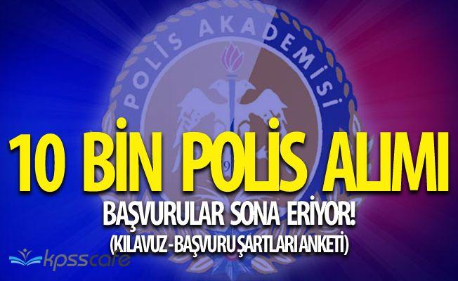 Polis Akademisi Başkanlığı 10.000 Polis Memuru Alımında Sona Yaklaşılıyor