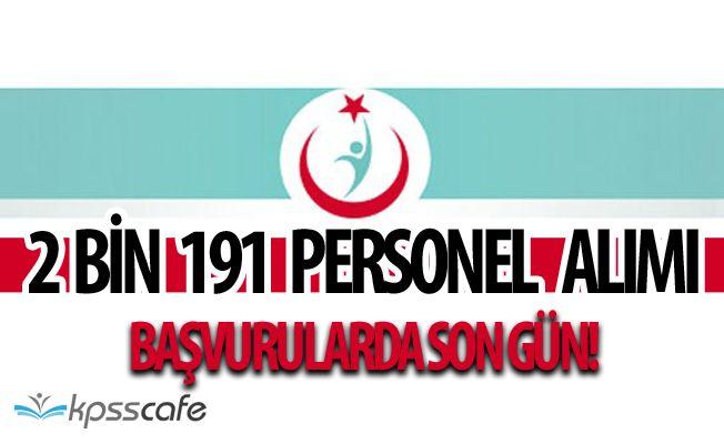 Sağlık Bakanlığı Personel Alımlarında Son Gün! 2 BİN 191 Personel Alınacak