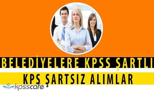 4 Farklı Belediye Başkanlığına KPSS ŞARTLI KPSS ŞARTSIZ Personeller Alınacak