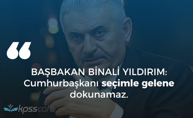 """Başbakan Binali Yıldırım: """"Cumhurbaşkanı seçimle gelene dokunamaz"""""""