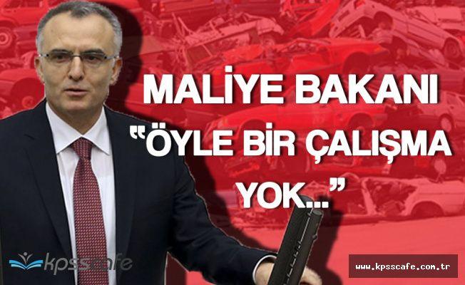 """Maliye Bakanı Naci Ağbal :""""Hurda Araç İndirimi Şeklinde Çalışma Söz Konusu Değil"""""""