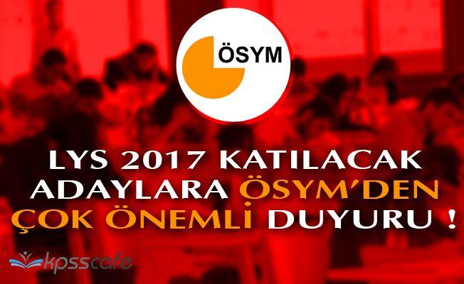 2017 LYS Katılacak Adaylara ÖSYM'den Önemli Duyuru!