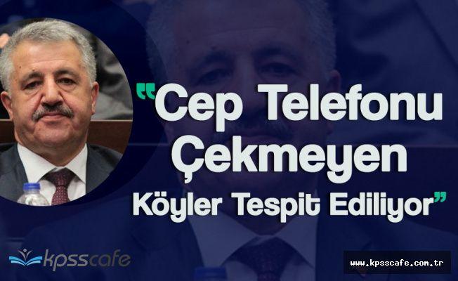 """Ulaştırma Bakanı Arslan:"""" Cep Telefonu Çekmeyen Köyler Tespit Ediliyor"""""""