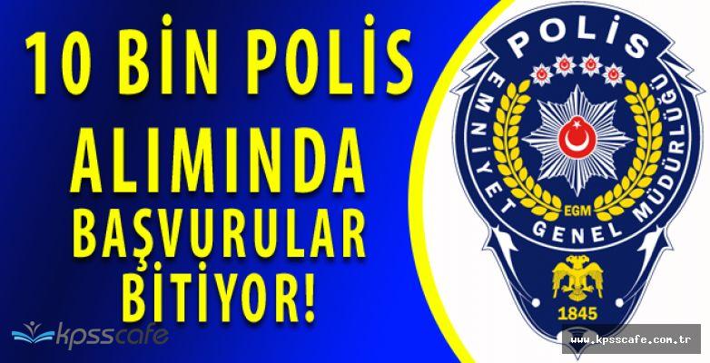 Polis Akademisi 10 BİN Polis Alımı Başvuruları 14 Nisan 2017'de Bitiyor!