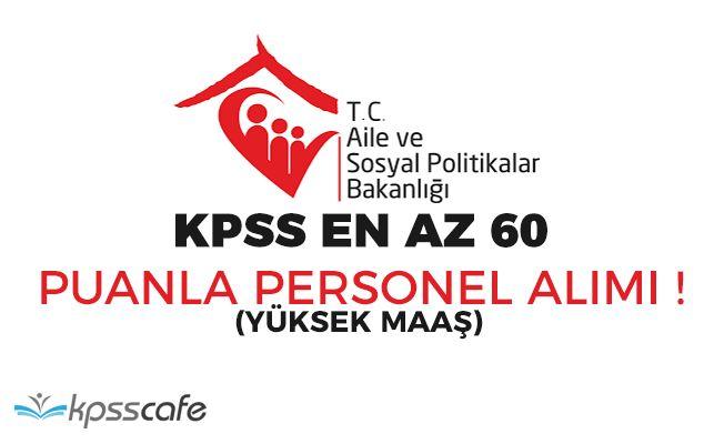 Aile Bakanlığı KPSS En Az 60 Puanla Personel Alımı Yapıyor! (Yüksek Maaş)