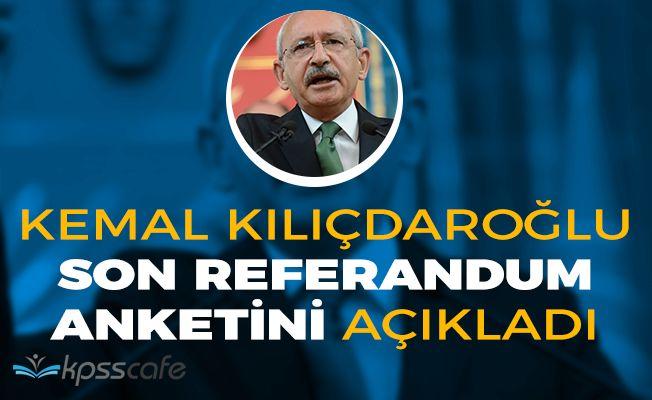 Kemal Kılıçdaroğlu Son Referandum Anketini Açıkladı