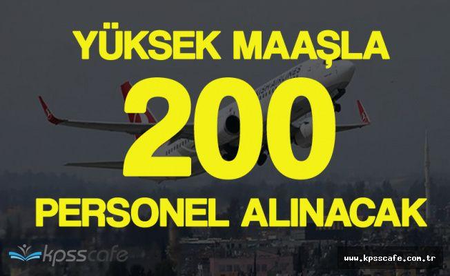 Türk Hava Yolları Yüksek Maaşla (200) Personel Alacak!