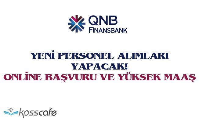 QNB Finansbank Personel Alımı Yapacak (Yüksek Maaş ve Online Başvuru)