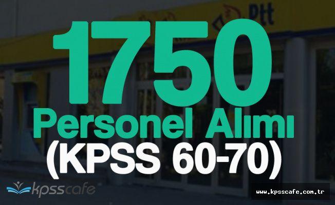 PTT 1750 Personel Alacak! Başvurular Yarın Başlıyor ( KPSS 60-70)