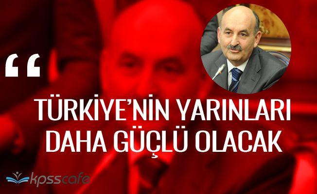 """Çalışma Bakanı Müezzinoğlu: """"Türkiye'nin yarınları daha güçlü olacak"""""""