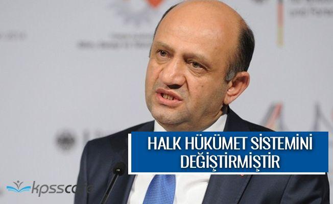"""Milli Savunma Bakanı Işık: """"Halk hükümet sistemini değiştirdi"""""""