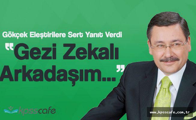 """Melih Gökçek'ten Sosyal Medyada Sert Tepki """"Gezi Zekalı Arkadaşım..."""""""
