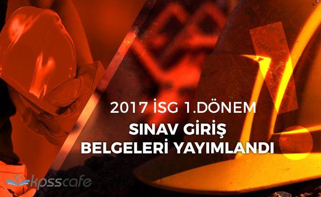 2017-İSG 1.Dönem Sınav Giriş Belgeleri Yayımlandı! (Sorgulama Ekranı)