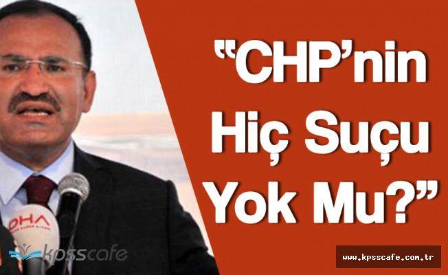 """Adalet Bakanı Bozdağ : """" CHP'nin Hiç Suçu Yok mu?"""""""