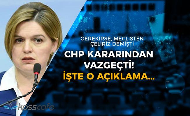 Meclisten Çekiliriz Diyen CHP Kararından Vazgeçti! İşte Yeni Açıklama