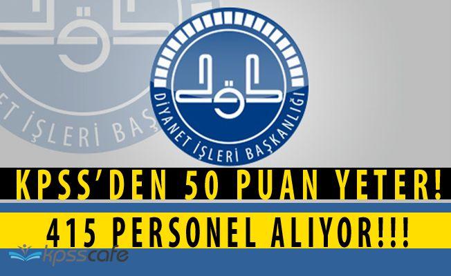 Diyanet İşleri Başkanlığı (DİB) 415 Personel Alımı! KPSS'den 50 Puan Yetiyor