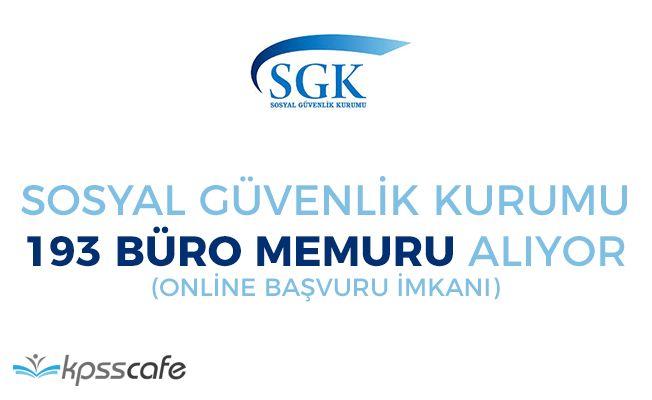 Sosyal Güvenlik Kurumu 193 Büro Memuru Alımı Yapıyor! Online Başvuru