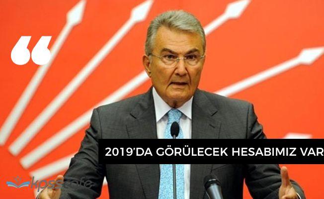 """Deniz Baykal: """"2019'da görülecek hesabımız var"""""""