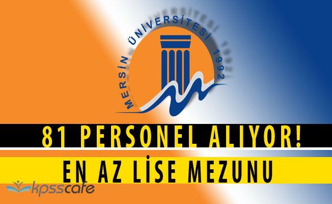 Mersin Üniversitesi KPSS Puanları ile 81 Personel Alımında Bulunuyor (En Az Lise Mezuniyeti)