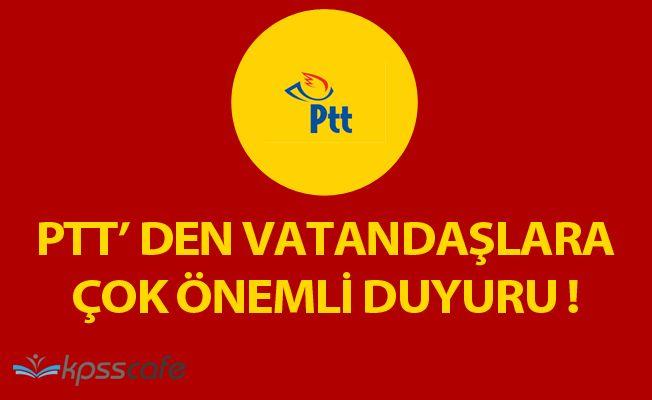 PTT'den Vatandaşlara Çok Önemli Duyuru! Dikkat Edin