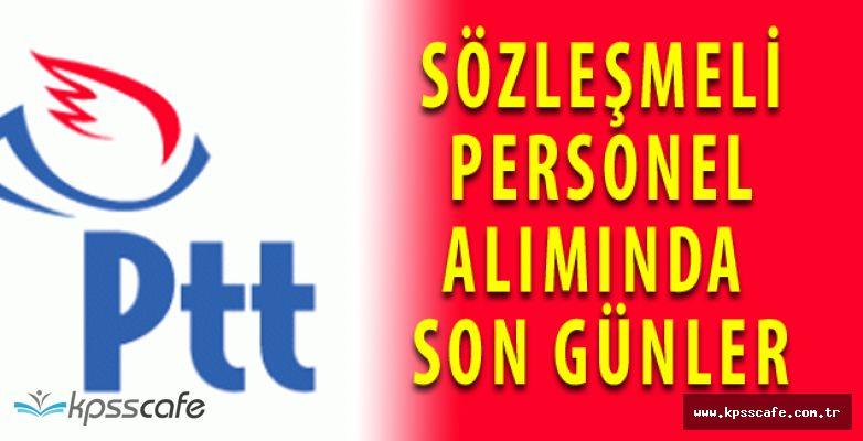 PTT 1750 Sözleşmeli Personel Alımı Başvurularında Son Günler!