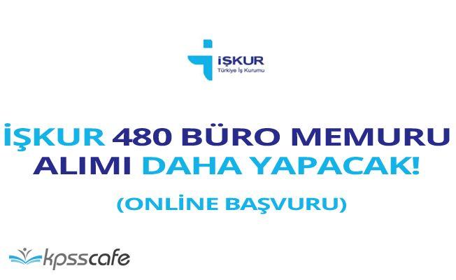 İŞKUR Aracılığıyla 480 Büro Memuru Alımı Daha Yapılacak! Online Başvuru