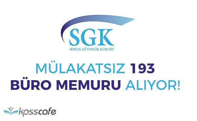 SGK Mülakatsız Büro Memuru Alımı Yapacak! Başvurularda Son Günler