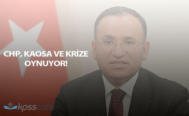 """Adalet Bakanı Bozdağ: """"Cumhuriyet Halk Partisi krize ve kaosa oynuyor"""""""
