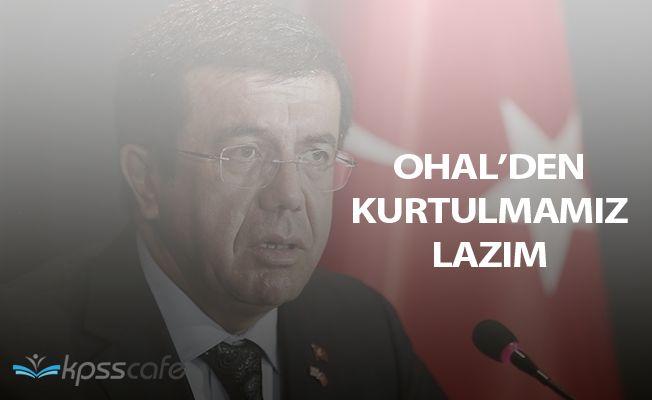"""Ekonomi Bakanı Zeybekçi: """"OHAL'den kurtulmamız lazım"""""""