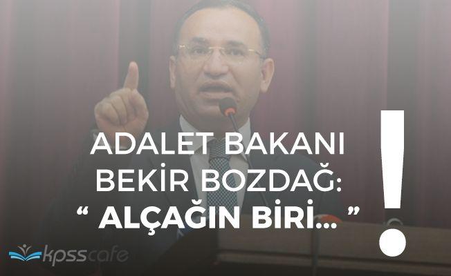 """Adalet Bakanı Bekir Bozdağ: """"Alçağın biri..."""""""