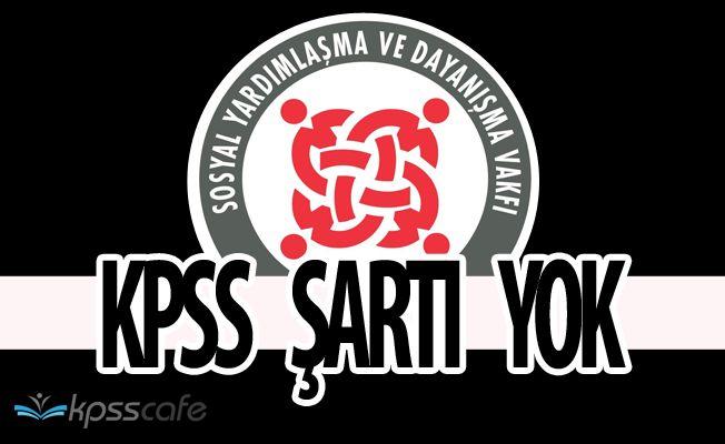 KPSS ŞARTI YOK! SYDV Kurumuna Personel Alımları Yapılacak