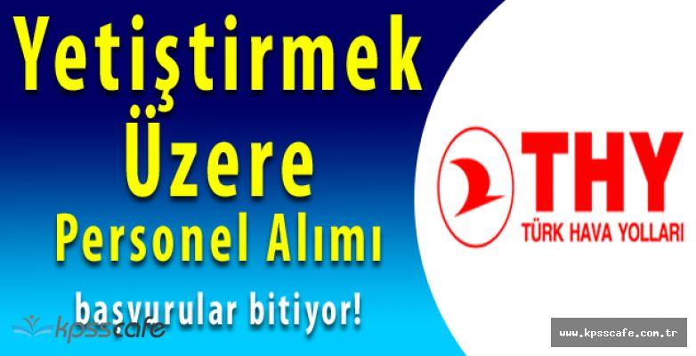 Türk Hava Yolları Yetiştirmek Üzere Personel Alımlarında Son Günler (Tecrübe Şartı Yok)
