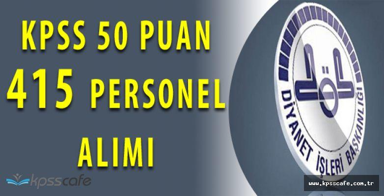 Diyanet İşleri Başkanlığı 415 Personel Alımında Son Günler (KPSS 50 Puan)
